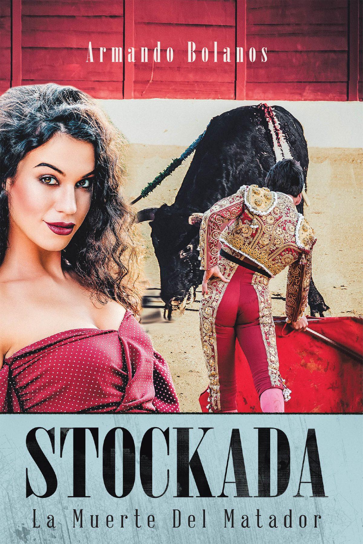 La más reciente obra publicada del autor Armando Bolanos, Stockada: La muerte del matador, una obra literaria fantástica donde se evoca el amor, la pasión y en dolor como sentimientos intrínsecos de la vida