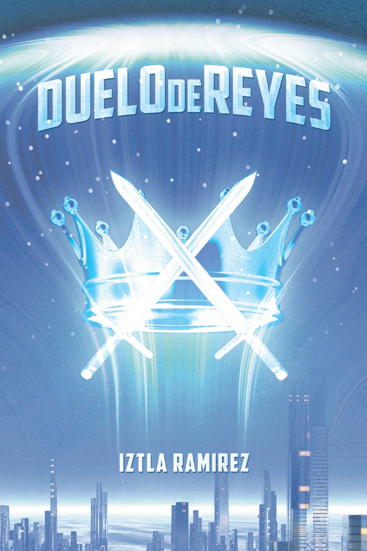 El Nuevo Libro Publicado De Iztla Ramírez, Duelo De Reyes, Nos Sumerge En Una Aventura Donde El Amor Y Lucha Por La Libertad Están En Juego