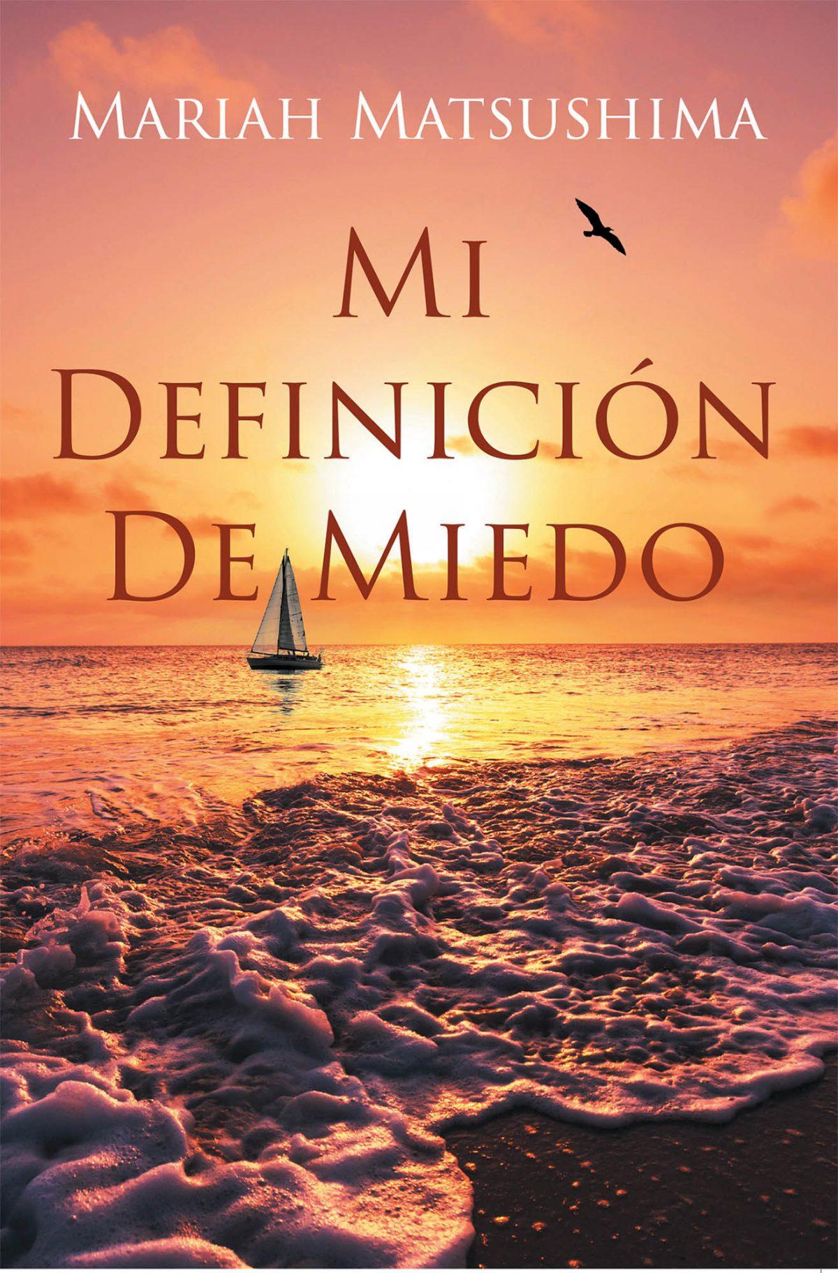 El Nuevo Libro De Mariah Matsushima, Mi Definición De Miedo, Una Obra Donde Podrá Encontrarse, Asimismo, Es Un Espejo Donde Se Reflejarán Sus Miedos