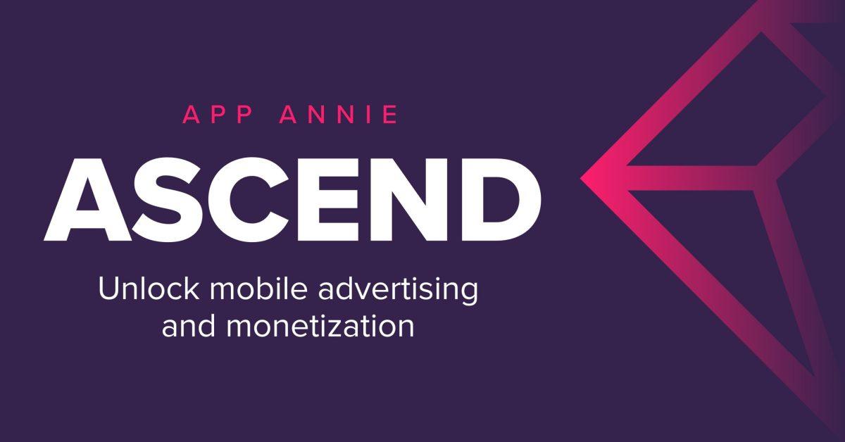App Annie Ascend desbloquea la monetización y la publicidad móvil