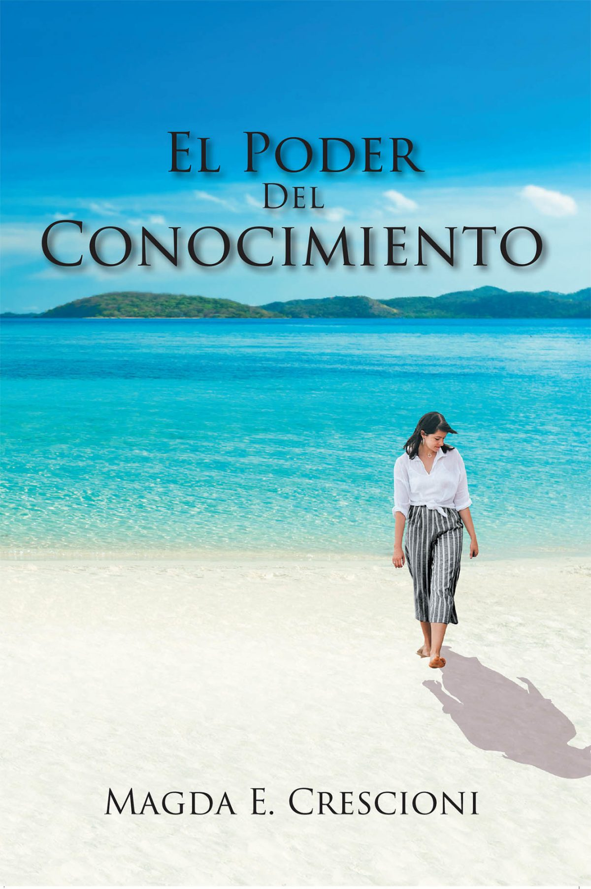 Magda E. Crescioni's New Book El Poder Del Conocimiento, An Enriching Tome Filled With Insights That Lead To Attaining Life's Purpose And Fulfillment