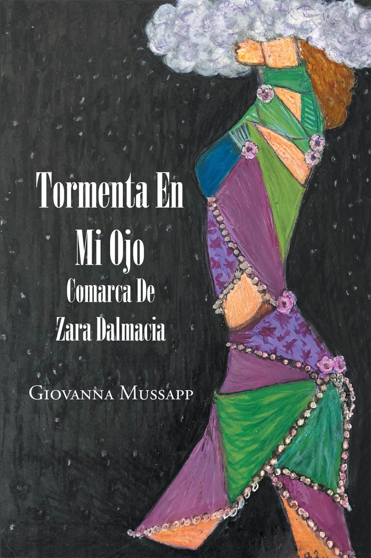 El nuevo libro de Giovanna Mussapp, Tormenta En Mi Ojo, Comarca De Zara Dalmacia, es la increíble historia de una familia, víctima del síndrome post traumático de la Guerra.