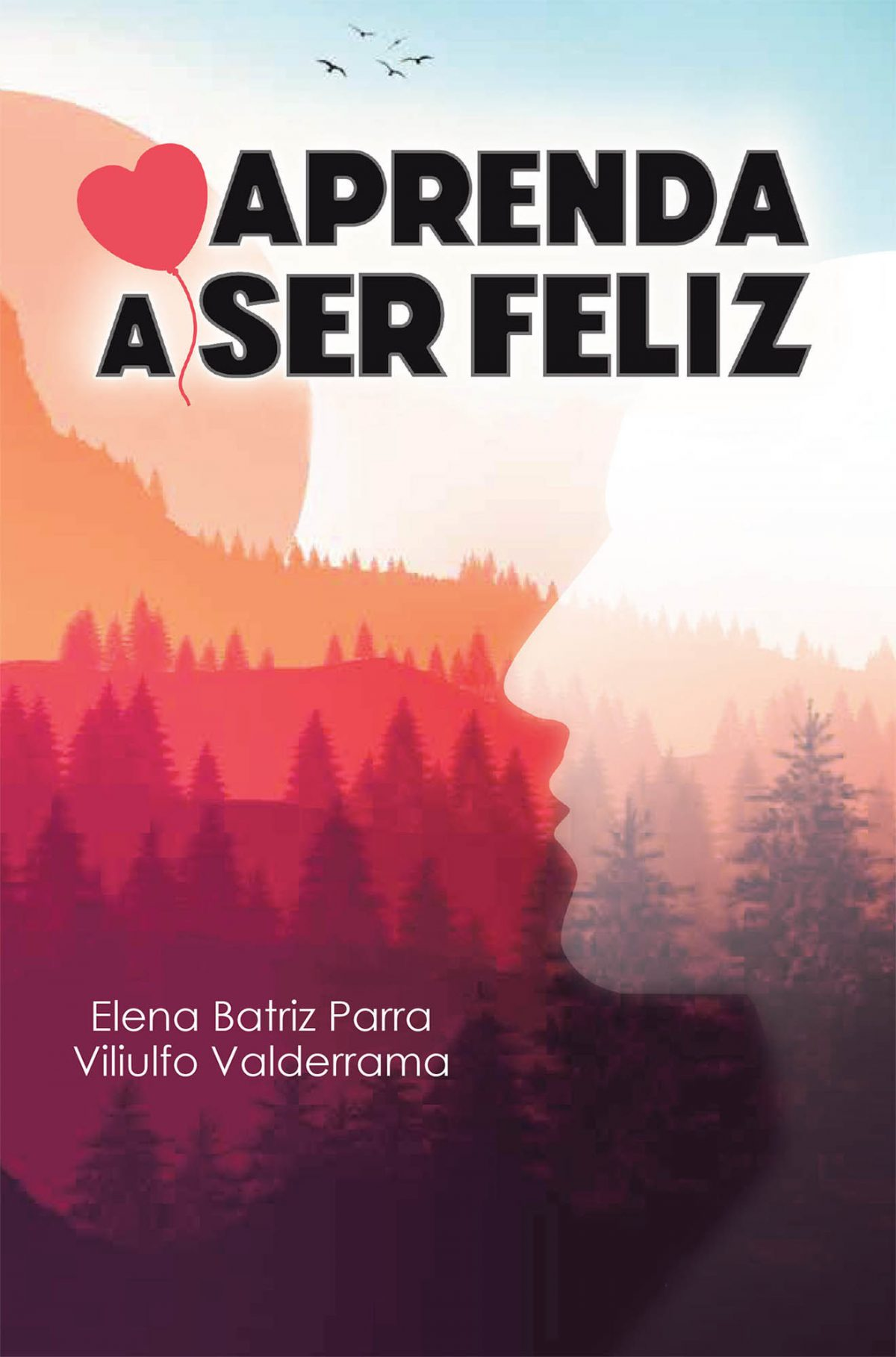 La más reciente obra publicada de los autores Elena Batriz Parra y Viliulfo Valderrama, Aprenda a ser feliz, presenta un compendio de enseñanzas que lo ayudaran a alcanzar la felicidad y satisfacción plena de su vida