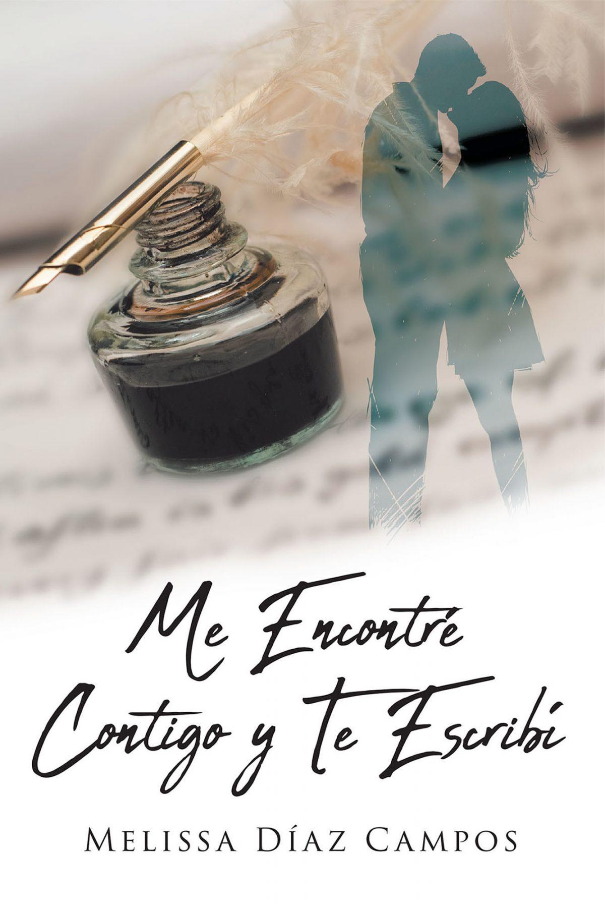 El nuevo libro de Melissa Díaz Campos, Me Encontré Contigo y Te Escribí, un manjar poético de sensaciones vibrantes