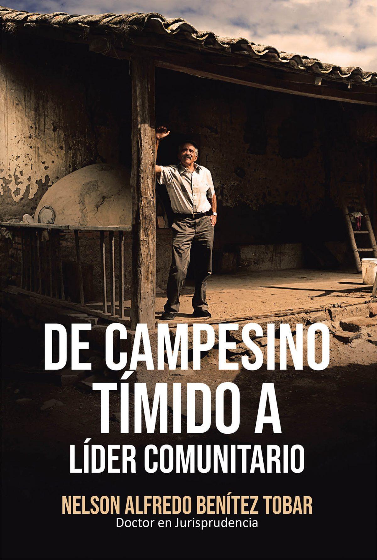 El nuevo libro de Nelson Benítez,  De Campesino Tímido a Líder Comunitario, una autobiografía sobre el llamado a la justicia social.
