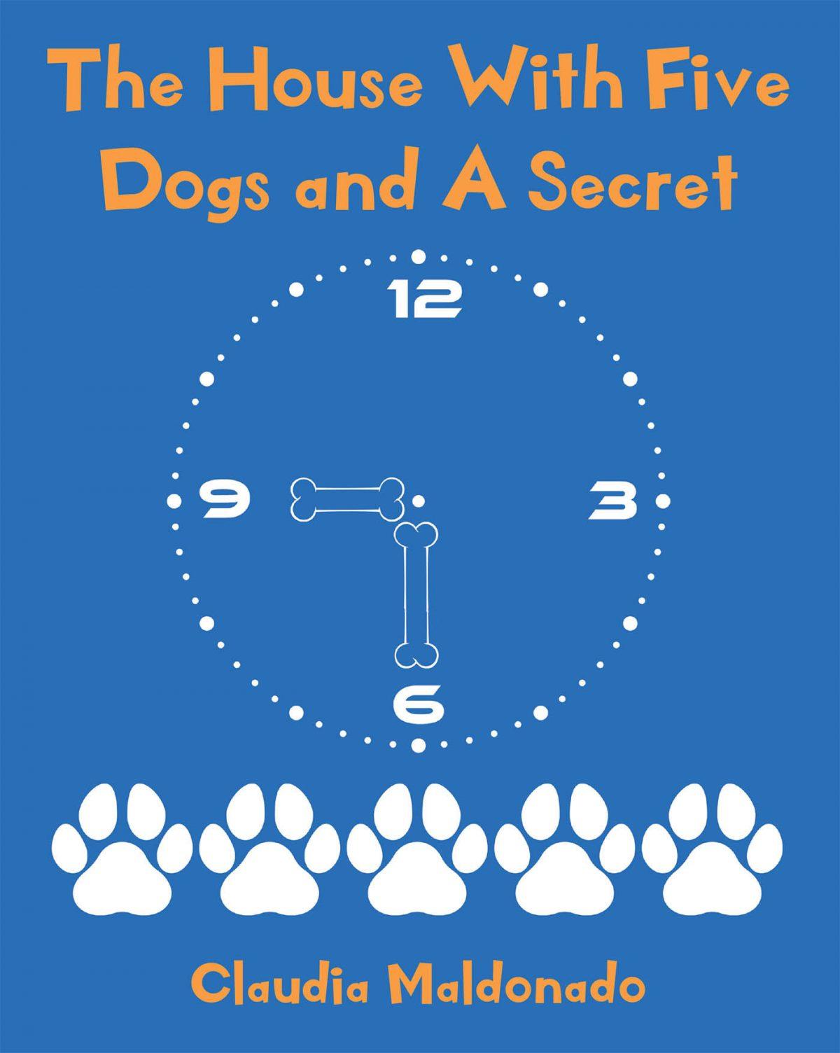 El Nuevo Libro De Claudia Maldonado, The House With 5 Dogs And A Secret, Una Fantástica Obra Donde Los Niños Se Divertirán