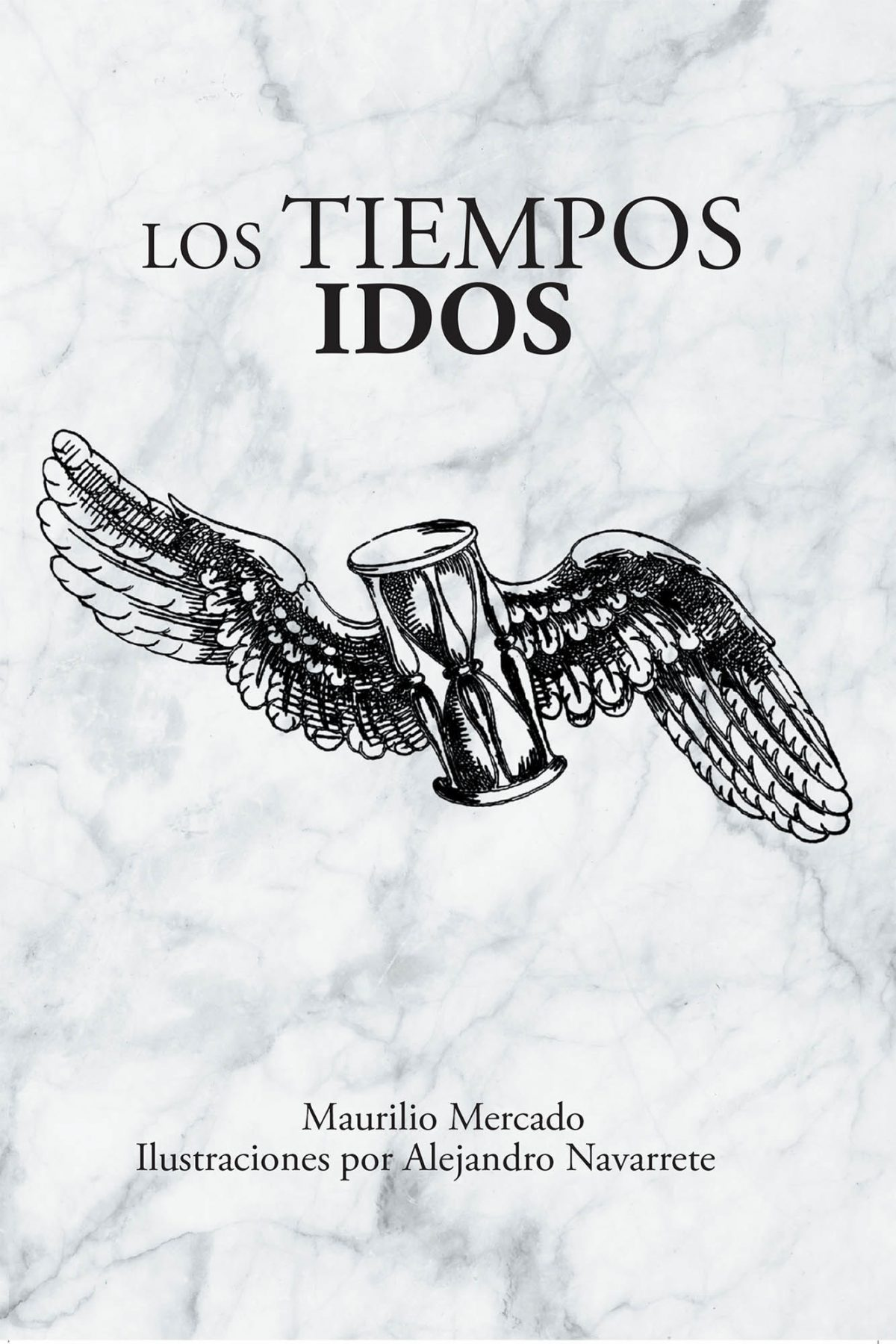 Maurilio Mercado's New Book Los Tiempos Idos, An Emotionally Driven Novel Filled With Moments That Exude With Drama And Relatable Fervor