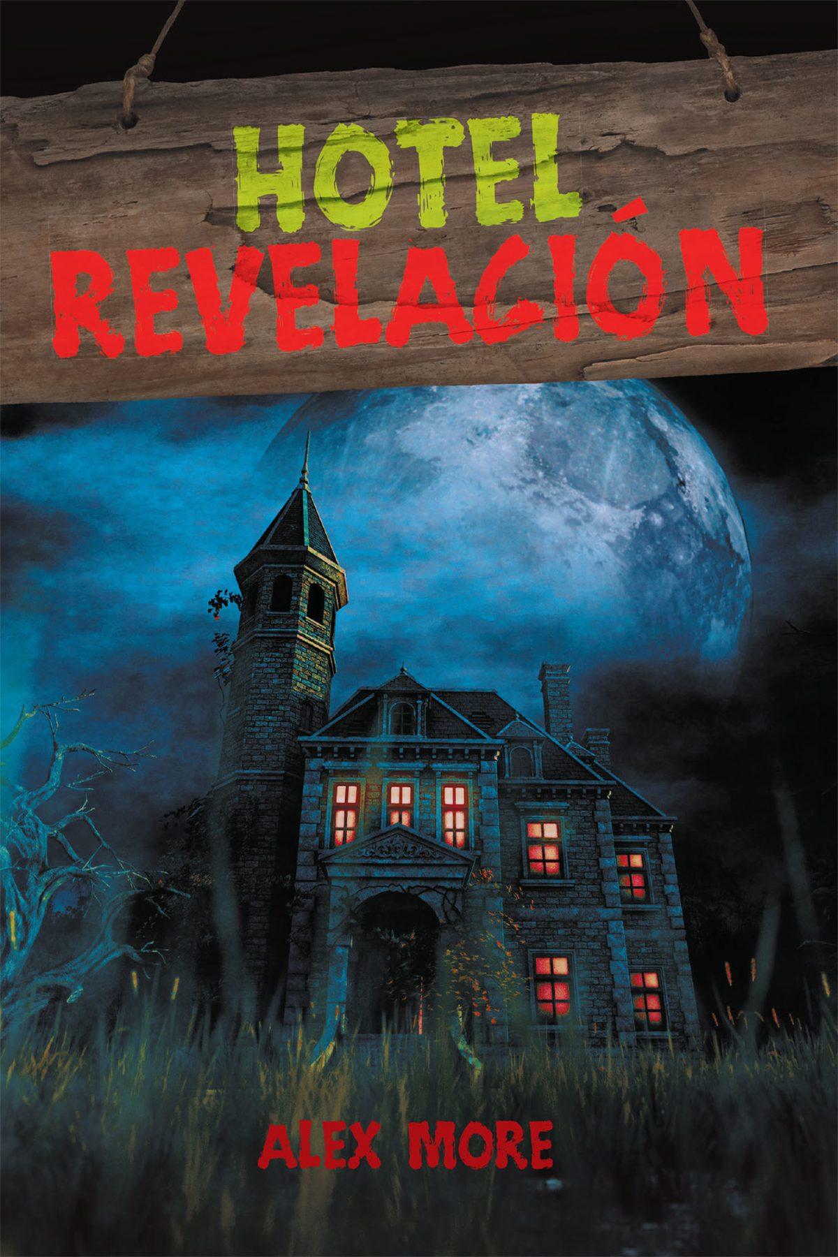 El nuevo libro de Alex More, Hotel Revelación, una historia que relata la experiencia de una pareja, y como atraviesan situaciones increíbles para alcanzar su objetivo